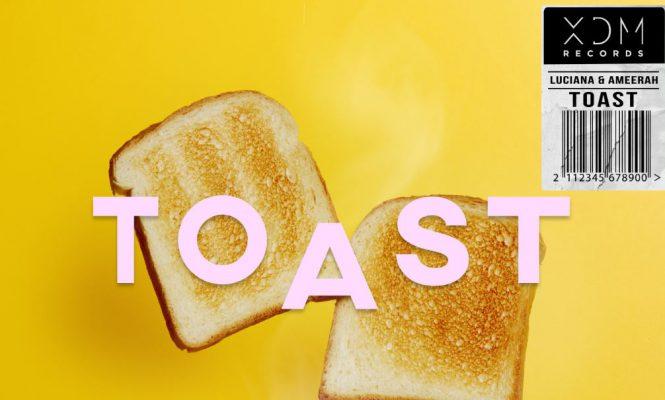 해외 여성 EDM아티스트 Luciana와 Ameerah, 콜라보 일렉트로닉 팝 싱글 'Toast' 국내 발매!