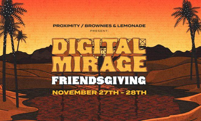 Proximity + Brownies & Lemonade Present The Third Edition of Fan Favorite Streaming Event Digital Mirage Friendsgiving