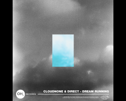 CLOUDNONE & DIRECT COLLABORATE ONCE AGAIN ON 'DREAM RUNNING'